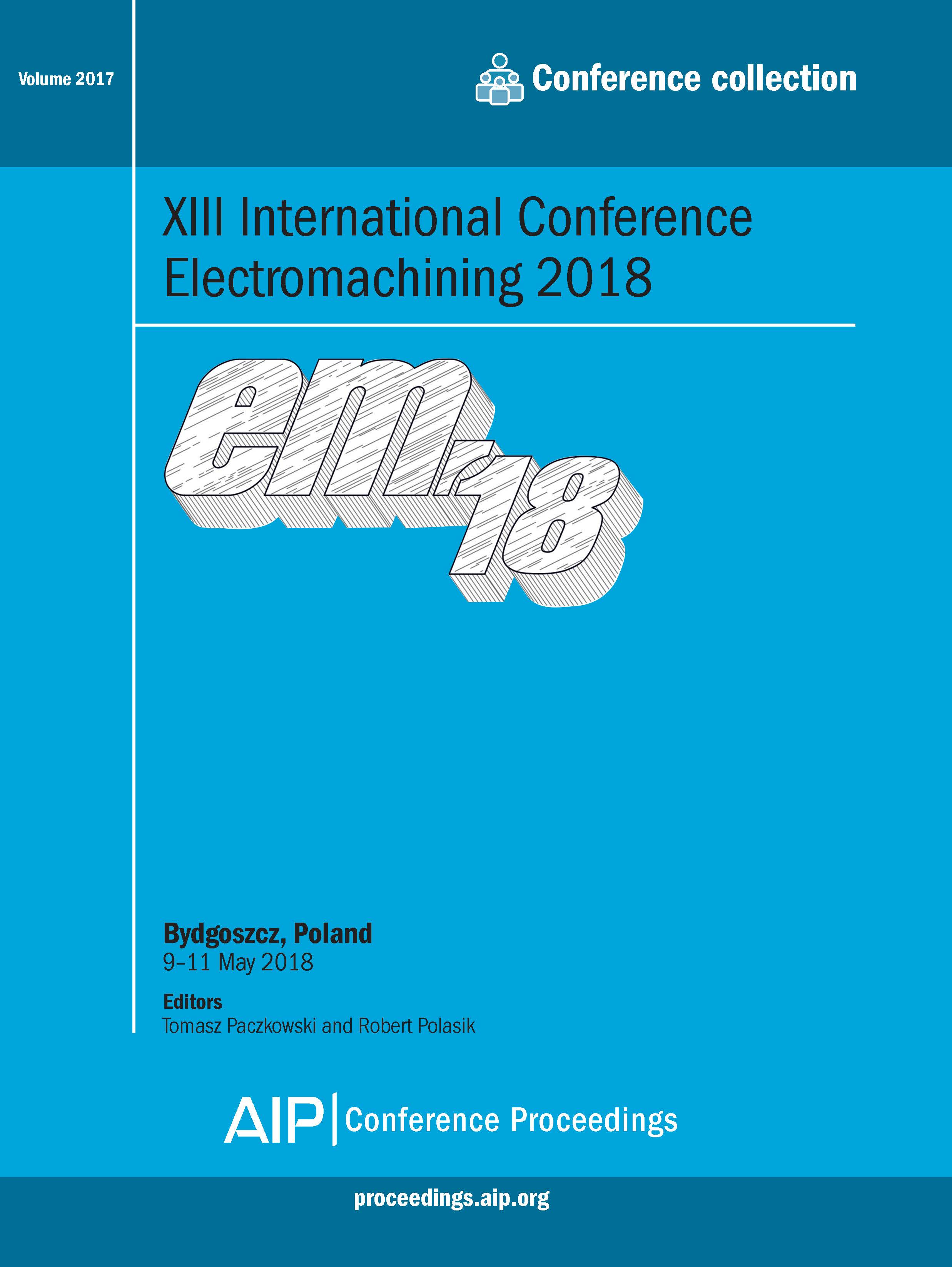 Volume 2017: XIII International Conference Electromachining 2018