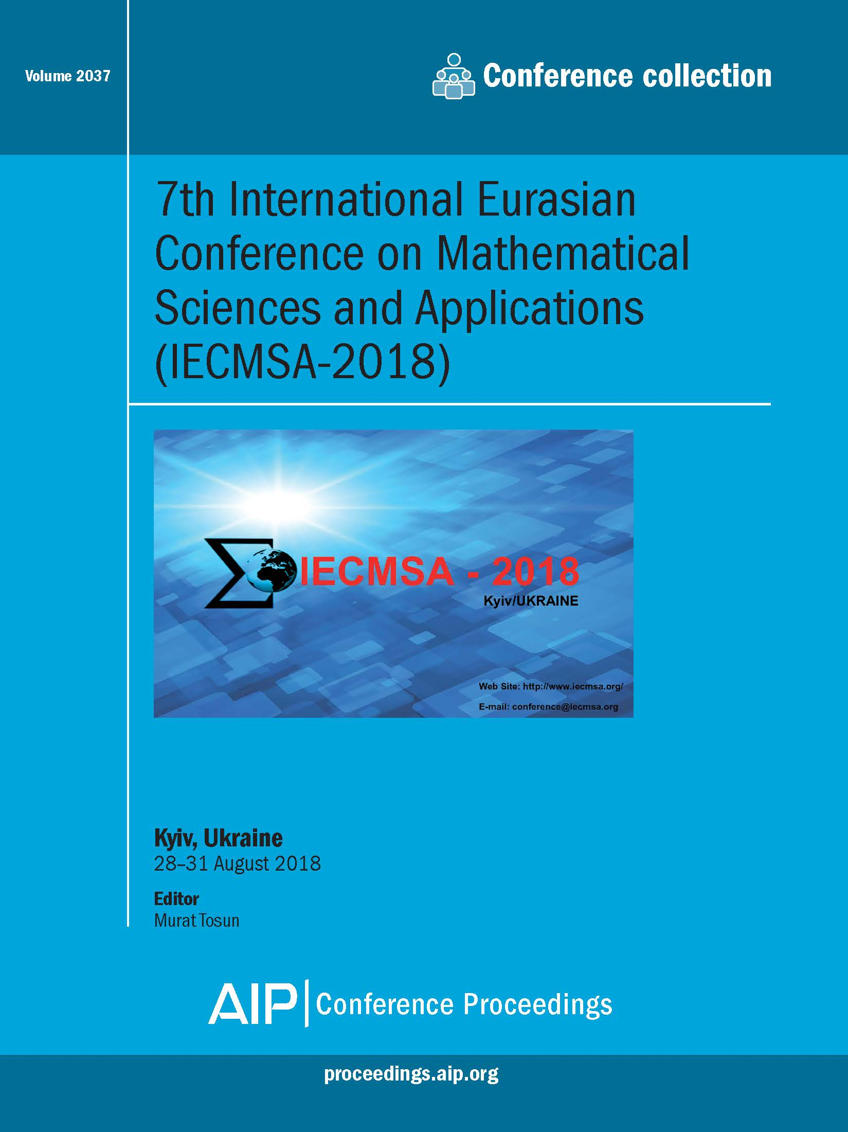 Volume 2037: 7th International Eurasian Conference on Mathematical Sciences  and Applications (IECMSA-2018)